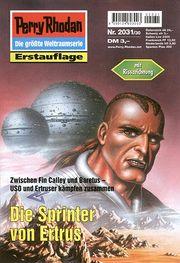 Perry Rhodan Erstauflage Nr. 2031 , Die Sprinter von Ertus. , Roman-Heft Der Erbe des Universums. Die größte Weltraumserie .