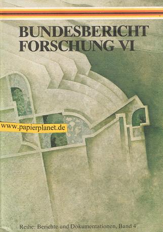 Bundesbericht Forschung VI, . Reihe Berichte und Dokumentationen , Band 4. ; 3881350780