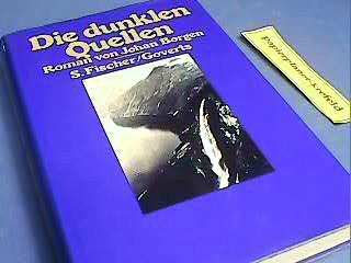 Die dunklen Quellen : Roman. = De morke kilder, ; 3100076044 [1. - 4. Tsd.]