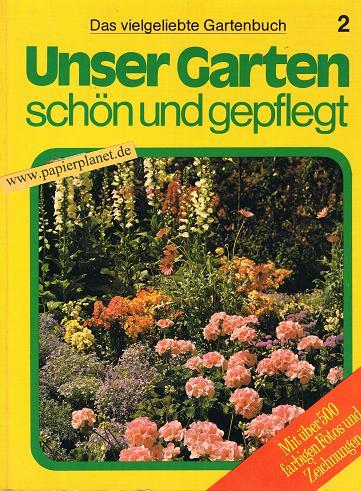 Unser Garten, schön und gepflegt Band 2.