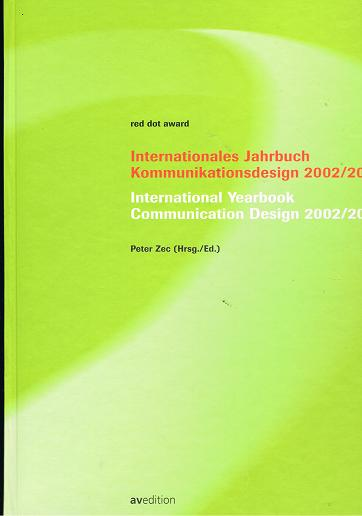 Internationales Jahrbuch Kommunikations-Design; International Yearbook Communication Design : 2002/2003: Red Dot Award (Red Dot Comunication Design Yearbook)