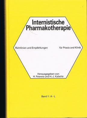 Internistische Pharmakotherapie : Richtlinien u. Empfehlungen für Praxis u. Klinik (3886160157) hrsg. von Hubert Feiereis u. Hanns-Joachim Kabelitz, Internistische Praxis , ...