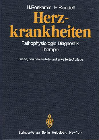 Herzkrankheiten.  Pathophysiologie, Diagnostik, Therapie (3540105085) H. Roskamm , H. Reindell. Unter Mitw. von H. Antoni ... 2., neu bearb. u. erw. Aufl.