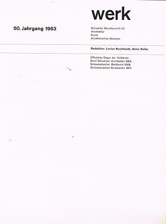 Werk. Schweizer Monatszeitschrift für Architektur, Kunst ,künstlerisches Gewerbe. 50. Jahrgang 1963. Offiz. Organ der Verbände:  Bund Schweizer Architekten, Schweizerischer Werkbund SWB, Schweizerischer Kunstverein SKV.