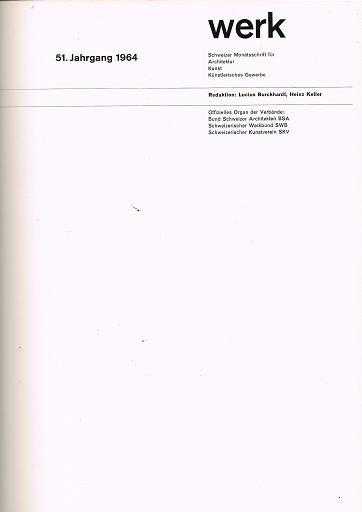 Werk. Schweizer Monatszeitschrift für Architektur, Kunst ,künstlerisches Gewerbe. 51. Jahrgang 1964. Offiz. Organ der Verbände:  Bund Schweizer Architekten, Schweizerischer Werkbund SWB, Schweizerischer Kunstverein SKV.