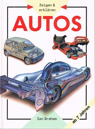 Autos. Text von. Ill. von Mick Gillah und Kevin Jones Teilhaber. [Dt. Textfassung von Monika Centner-Manner], Zeigen &amp, erklären Sonderausg.