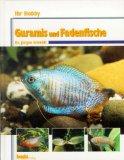 Schmidt, Jürgen: Guramis und Fadenfische. Ihr Hobby