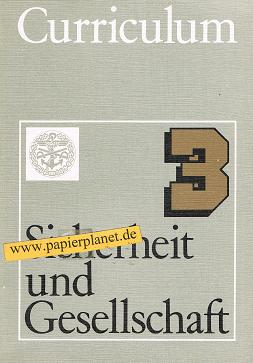 Curriculum Sicherheit und Gesellschaft : e. Projekt zur polit. Bildung , [e. Curriculum zur polit. Bildung in 6 Bd.]. (3921352681) Dt. Bundeswehr-Verb. [Hrsg.: Dt. Bundeswehr-Verb. e.V. (DBwV), Ressort Sicherheits- u. Gesellschaftspolitik. Erarb. durch : Projektgruppe beim DBwV]