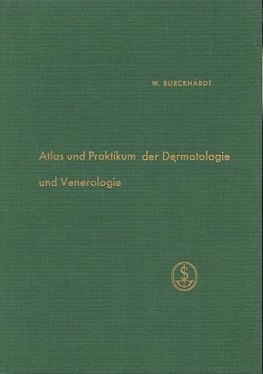 Atlas und Praktikum der Dermatologie und Venerologie .