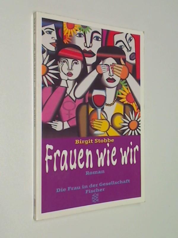 Frauen wie wir. Roman.  Fischer 13264, Die Frau in der Gesellschaft