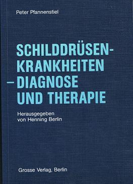 Schilddrüsenkrankheiten : Diagnose und Therapie (3880400490)
