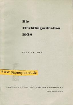 Die Flüchtlingssituation 1958 . Eine Studie .  Innere Mission und Hilfswerk der Evangelischen Kirche in Deutschland .