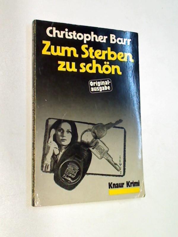 Barr, Christopher: Zum Sterben zu schön - Krimi ., ERSTAUSGABE 1981