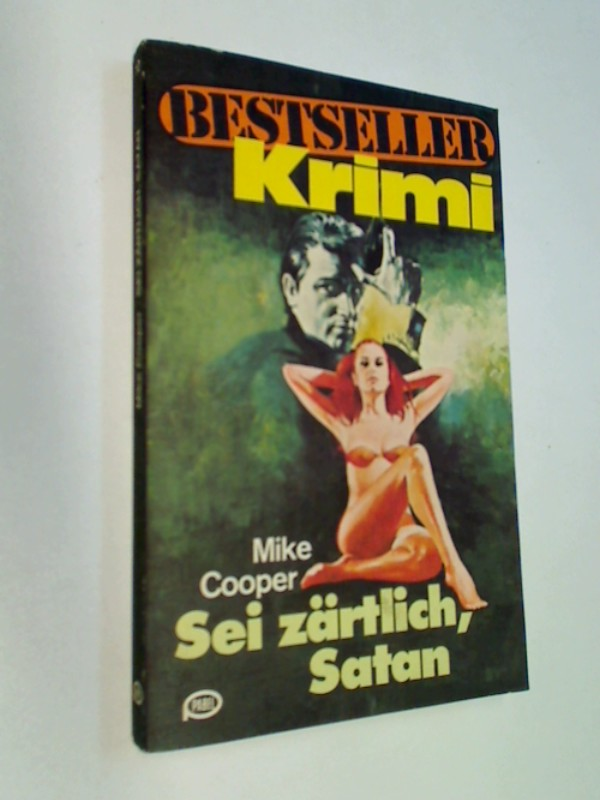 Sei zärtlich, Satan. Bestseller Krimi 10