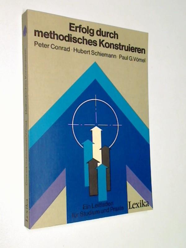Erfolg durch methodisches Konstruieren Band 2 . Ein Leitfaden für Studium und Praxis, 3881461582