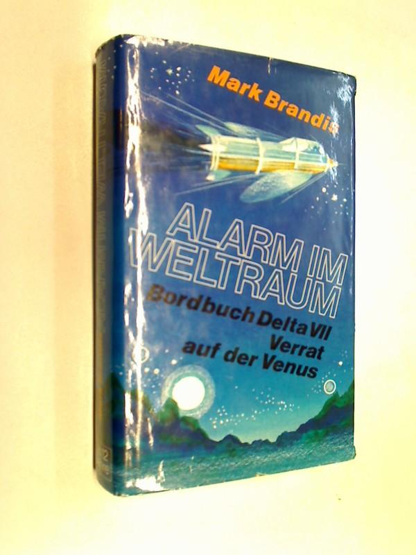 ALARM IM WELTRAUM Bordbuch Delta VII, Verrat auf der Venus