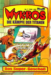 Mykros Nr. 7 - Das Super-Geschoß (Die Kämpfe der Titanen) , 1983, Bastei Comic-Heft,