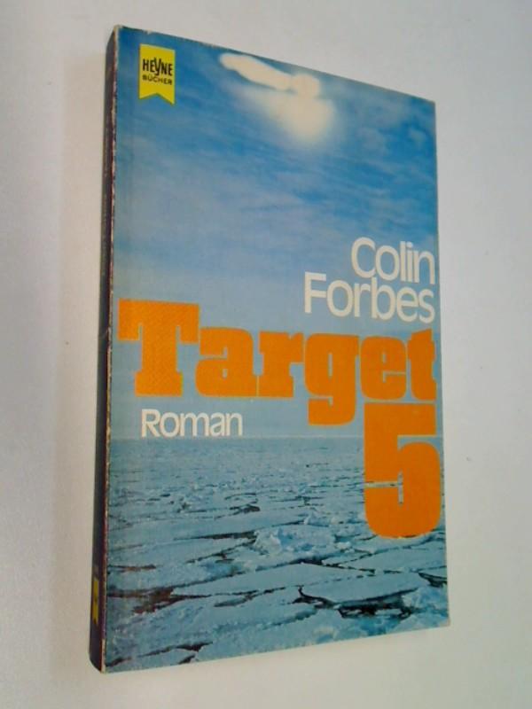 Target V. Abenteuer-Roman = Target Five, Heyne Nr. 5314 ; 9783453006867