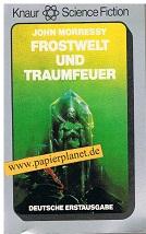 Frostwelt und Traumfeuer : Science-fiction-Roman.  Frostworld and dreamfire Knaur 5747 ; 3426057476
