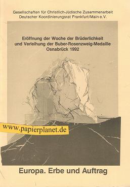 Europa. Erbe und Auftrag. Eröffnung der Woche der Brüderlichkeit und Verleihung der Buber-Rosenzweig-Medaille Osnabrück 1992