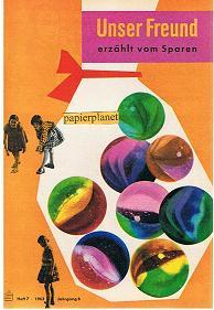Unser Freund erzählt vom Sparen, Heft 7, 1963, Jahrgang 6.