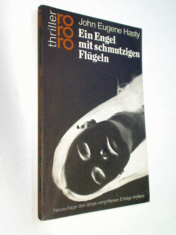 Hasty, John Eugene: Ein Engel mit schmutzigen Flügeln.  rororo thriller