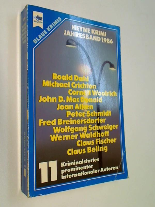 Heyne Krimi Jahresband 1986. Elf Kriminalgeschichten prominenter, internationaler Autoren.