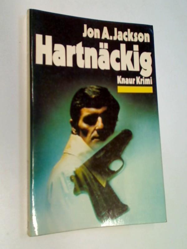 Hartnäckig.