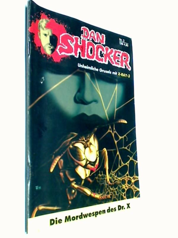 Dan Shocker Unheimliche Grusels mit X-Ray-3  Nr. 3 -  Die Mordwespen des Dr. X (Larry Brent), Zaubermond,  Roman-Heft
