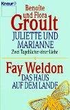 Juliette und Marianne[zwei Tagebücher einer Liebe] / Das Haus auf dem Lande.Knaur 60082
