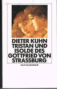 Tristan und Isolde des Gottfried von Straßburg. Ulrich von Thürheim. Tristan. Eine Fortsetzung. Insel Taschenbuch