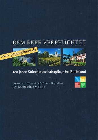 Dem Erbe verpflichtet : 100 Jahre Kulturlandschaftspflege im Rheinland , Festschrift zum 100-jährigen Bestehen des Rheinischen Vereins für Denkmalpflege und Landschaftsschutz. (9783865260093) [Red.:]