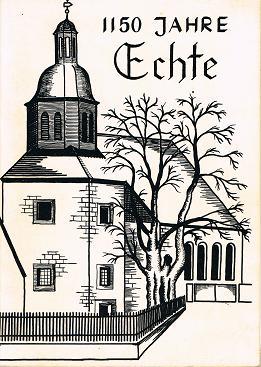 1150 Jahre Echte. Jubiläum zur 1150-jährigen Wiederkehr der ersten urkundlichen Erwähnung des Dorfes Echte.