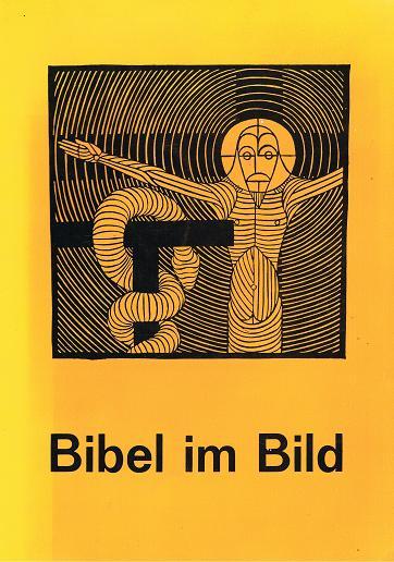 """Bibel im Bild : e. Arbeitshilfe von """"Kirche u. Leben"""" in Zusammenarbeit mit d. Hauptabt. """"Schule u. Erziehung"""" im Bischöfl. Generalvikariat Münster"""