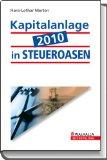Kapitalanlage 2010 in Steueroasen: Diskretion, Sicherheit, Steueroptimierung
