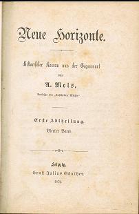 """Neue Horizonte. Historischer Roman aus der Gegenwart. (1876) Verfasser von """" Unsichtbare Mächte""""."""