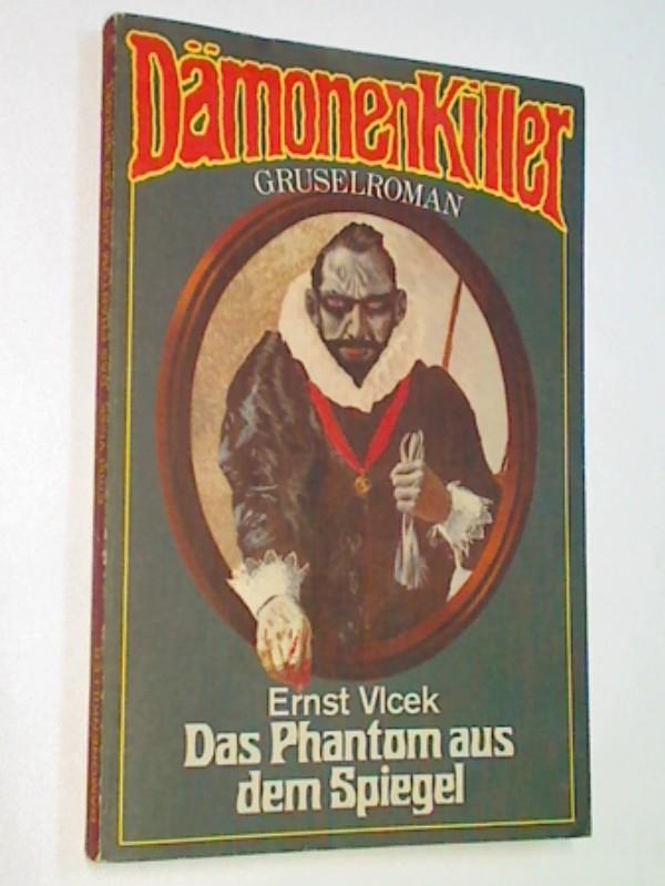 Das Phantom aus dem Spiegel, Dämonenkiller Taschenbuch Nr. 13 (Gruselroman), ERSTAUSGABE