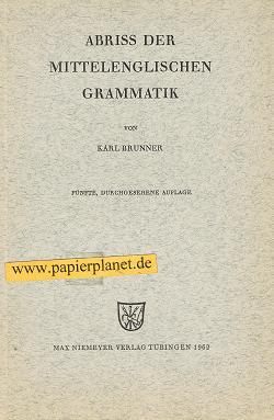 Abriss der mittelenglischen Grammatik. Sammlung kurzer Grammatiken germanischer Dialekte :  C, Abrisse Nr.6 5., durchges. Aufl.