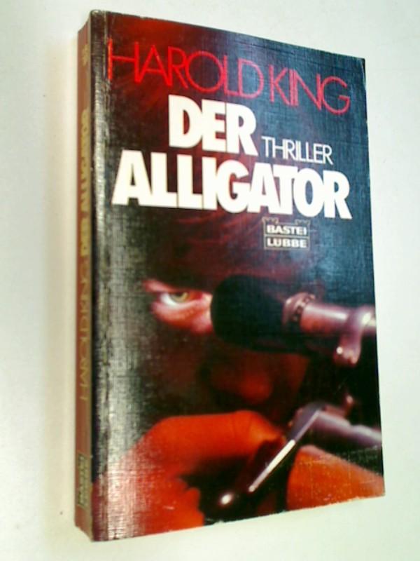 Der Alligator. Thriller. ERSTAUSGABE 1990
