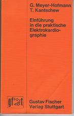 Einführung in die praktische Elektrokardiographie : ein Leitfaden f. Medizinstudenten u. Ürzte, mit 6 Tab. (3437103237) von G. Meyer-Hofmann u. T. Kantschew, gustav-fischer-taschenbücher : Medizin