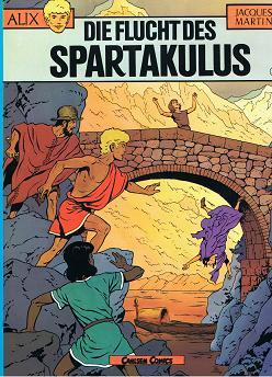 ALIX Bd. 8 Die Flucht des Spartakulus, 1. Auflage 1981,  (Carlsen Comics) ; 9783551017086