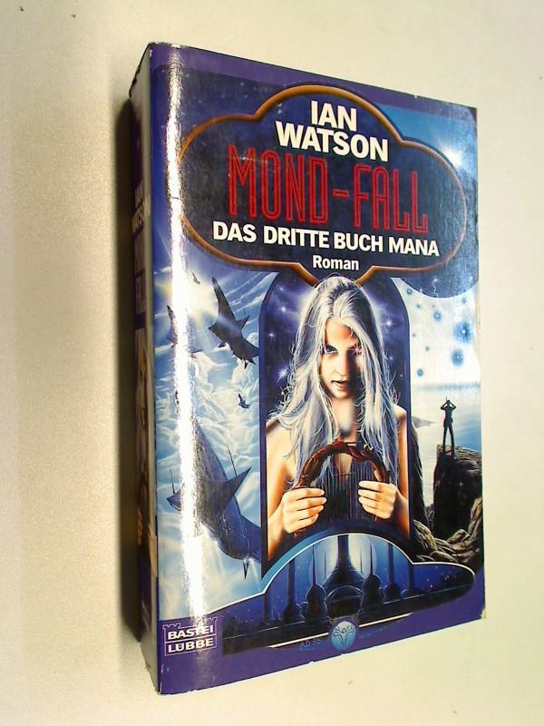 Das Buch Mana 3,  Mond-Fall.= The Fallen Moon,  Bastei Science Fiction  24203 ; 340424253x