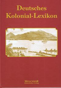 Deutsches Kolonial-Lexikon (Reprint, Nachdruck der Ausgabe 1903)