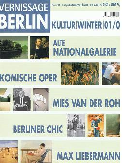 Vernissage Berlin. Nr. 4/01, Kultur / Winter 2001/2002. Alte Natinalgalerie, Komische Oper, Mies van der Rohe, Berliner Chic, Max Liebermann.