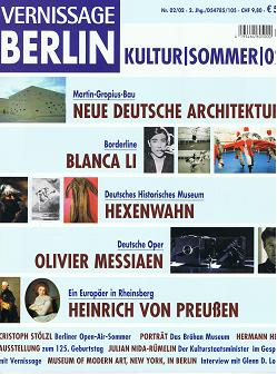 Vernissage Berlin. Nr. 02/02, Kultur / Sommer 2002. Neue deutsche Architektur, Blanca Li, Hexenwahn, Olivier Messiaen, Heinrich von Preußen.
