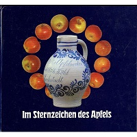 Im Sternzeichen des Apfels : Festschrift aus Anlass des 200jährigen Bestehens ihres Unternehmens ; [200 Jahre Apfelwein aus Hochstadt ; 1779 - 1979]. hrsg. von der Kelterei Wilhelm Höhl Hochstadt