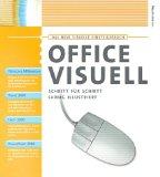 Office visuell : Schritt für Schritt farbig illustriert Das neue visuelle Einsteigerbuch