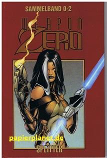 Simonson, Walter und Joe Benitez: Weapon Zero Sammelband (Heft 0-2) (Splitter Image Comics)