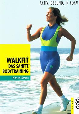 Walkfit. Das sanfte Bodytraining. Aktiv, gesund, in Form.