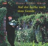 Auf der Suche nach dem Gemüt. Hanns Dieter Hüsch im Garten auffe Bank
